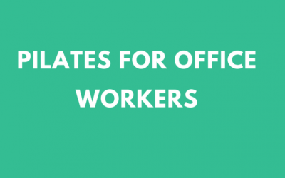 Why office workers NEED Pilates
